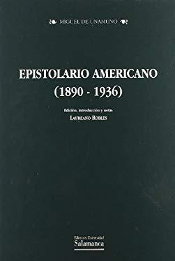 Epistolario americano: 1890-1936 (Biblioteca Unamuno) (Spanish Edition)