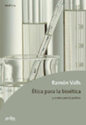 Etica Para La Bioetica y a Ratos Para La Politica 9788474329780