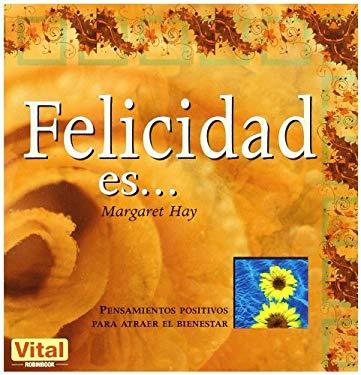 Felicidad Es... 9788479279967