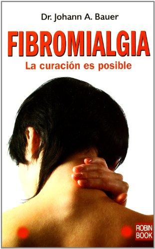 Fibromialgia: La Curacion Es Posible 9788479279608