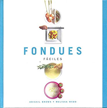 Fondues Faciles = Fondues Made Easy 9788478713691