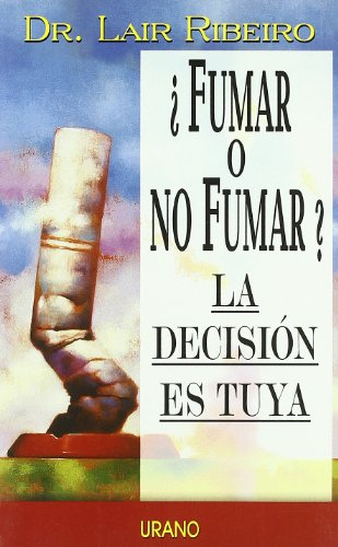 Fumar O No Fumar? = To Smoke or Not to Smoke 9788479534813