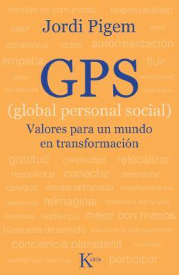 GPS (Global Personal Social): Valores Para Un Mundo En Transformacion 9788472458963
