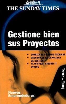 Gestione Bien Sus Proyectos 9788474328684