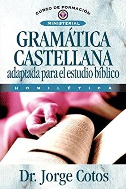 Gramatica Castellana: Adaptada Para el Estudio Biblico 9788476455364