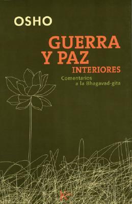 Guerra y Paz Interiores: Comentarios a la Bhagavad-Gita 9788472455917