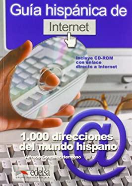 Guia Hispanica de Internet: 1000 Direcciones del Mundo Hispanico