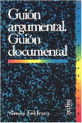 Guion Argumental - Guion Documental 9788474323726
