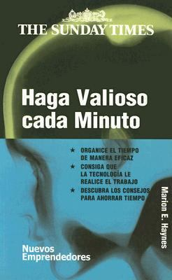 Haga Valioso Cada Minuto = Make Every Minute Count