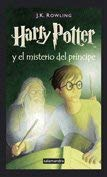 Harry Potter y El Misterio del Principe #6: Harry Potter and the Half-Blood Prince 9788478889907