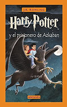Harry Potter y El Prisionero de Azkaban = Harry Potter and the Prisoner of Azkaban 9788478885190