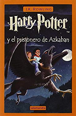 Harry Potter y el Prisionero de Azkaban = Harry Potter and the Prisoner of Azkaban 9788478886555