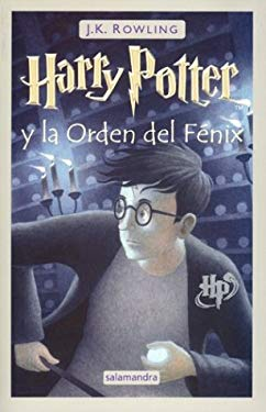 Harry Potter y la Orden del Fenix = Harry Potter and the Order of the Phoenix 9788478889013