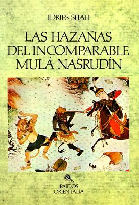 Hazanas del Incomparable Mula Nasrudin = The Exploits of the Incomparable Mulla Nasrudin