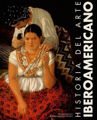 Historia del Arte Iberoamericano 9788477827511