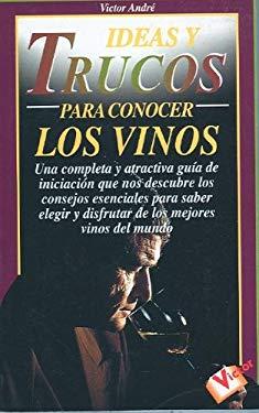 Ideas y Trucos Para Conocer Los Vinos 9788479272654