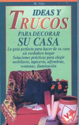 Ideas y Trucos Para Decorar Su Casa 9788479273026