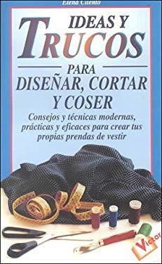 Ideas y Trucos Para Disenar, Cortar y Coser 9788479272685