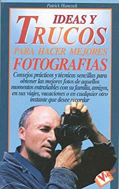 Ideas y Trucos Para Hacer Mejores Fotografias 9788479273132