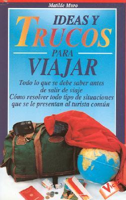 Ideas y Trucos Para Viajar 9788479272951