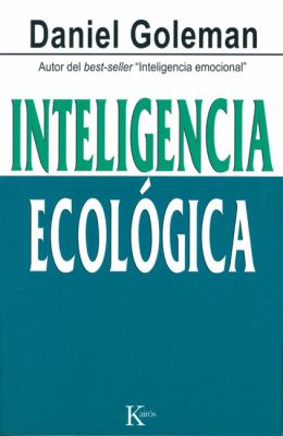 Inteligencia Ecologica = Ecological Intelligence 9788472457010