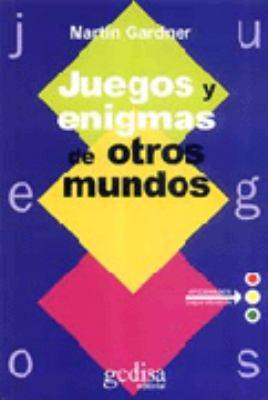 Juegos y Enigmas de Otros Mundos 9788474322613