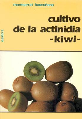 Kiwi - Cultivo de La Actinidia 9788470033018