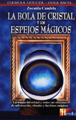 La Bola de Cristal y Los Espejos Magicos 9788479277048
