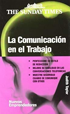 La Communicacion En El Trabajo 9788474329407