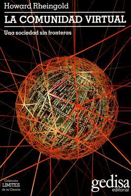 La Comunidad Virtual: Una Sociedad Sin Fronteras 9788474325621