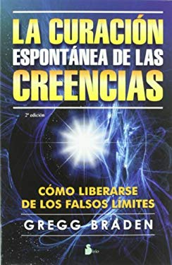 La Curacion Espontanea de las Creencias = The Spontaneous Healing of Belief 9788478086665