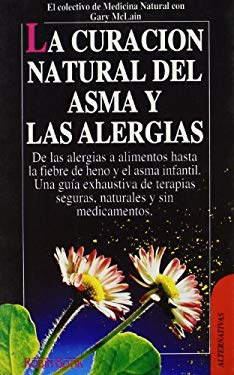 La Curacion Natural del Asma y Las Alergias = The Natural Way of Healing 9788479272005