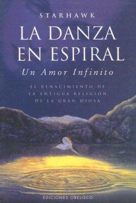 La Danza en Espiral: Un Renacimiento de la Antigua Religion de la Gran Diosa 9788477209614