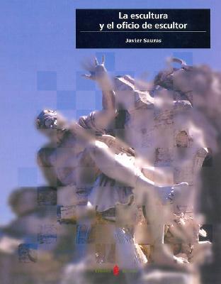 La Escultura y El Oficio de Escultor 9788476284131