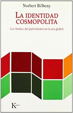 La Identidad Cosmopolita: Los Limites del Patriotismo En La Era Global 9788472456563