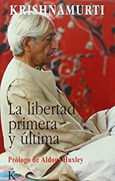 La Libertad Primera y Ultima 9788472453548
