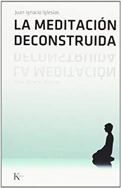 La Meditacion Deconstruida 9788472456501