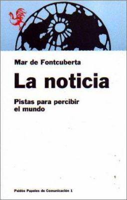 La Noticia: Pistas Para Percibir El Mundo 9788475099507