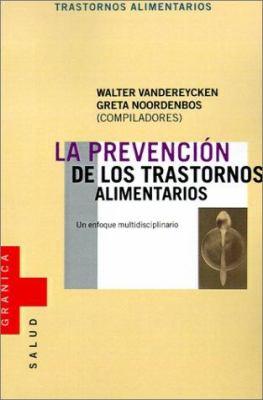 La Prevencion de los Transtornos Alimentarios: Un Enfoque Multidisciplinario 9788475777979