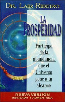 La Prosperidad: Participa de la Abundancia Que el Universo Pone A Tu Alcanse 9788479534004