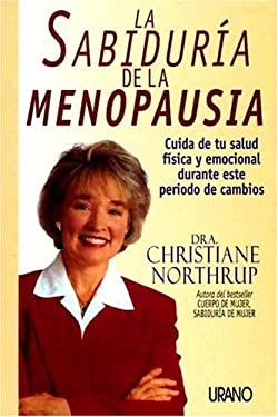 La Sabiduria de la Menopausia: Cuida de Tu Salud Fisica y Emocional Durante Este Periodo de Combios 9788479534929