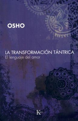 La Transformacion Tantrica: El Lenguaje del Amor = Tantric Transformation 9788472456808