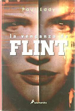 La Venganza De Flint/ the Revenge of Flint (Spanish Edition) - Eddy, Paul