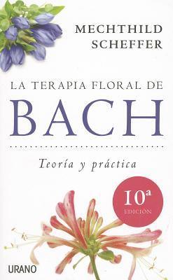 La Terapia Floral de Bach: Teoria y Practica 9788479537876