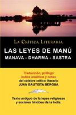 Las Leyes de Manu: Manava Dharma Sastra. La Crtica Literaria. Traducido, Prologado y Anotado Por Juan B. Bergua.