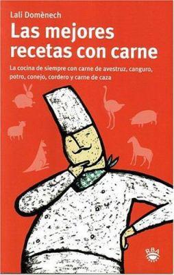 Las Mejores Recetas Con Carne (the Best Meat Recipes) 9788479017972