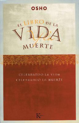 Libro de La Vida y La Muerte: Celebrando La Vida, Celebrando La Muerte 9788472455351
