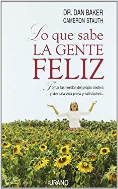 Lo Que Sabe la Gente Feliz = Lo Que Sabe La Gente Feliz 9788479535629