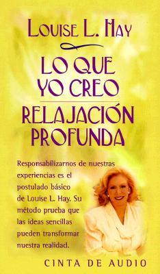 Lo Que Yo Creo: Relajacion Profunda = What I Believe: Profound Relaxation 9788479530587