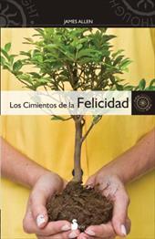 Los Cimientos de la Felicidad = Foundation Stones to Happiness and Success - Allen, James